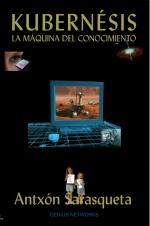 Imagen del libro 'Kubernésis: la máquina del conocimiento' de Antxón Sarasqueta