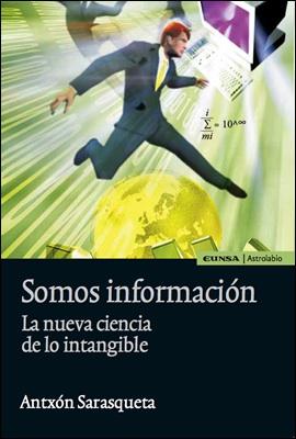 Imagen de la portada del libro 'Somos información' de Antxón Sarasqueta